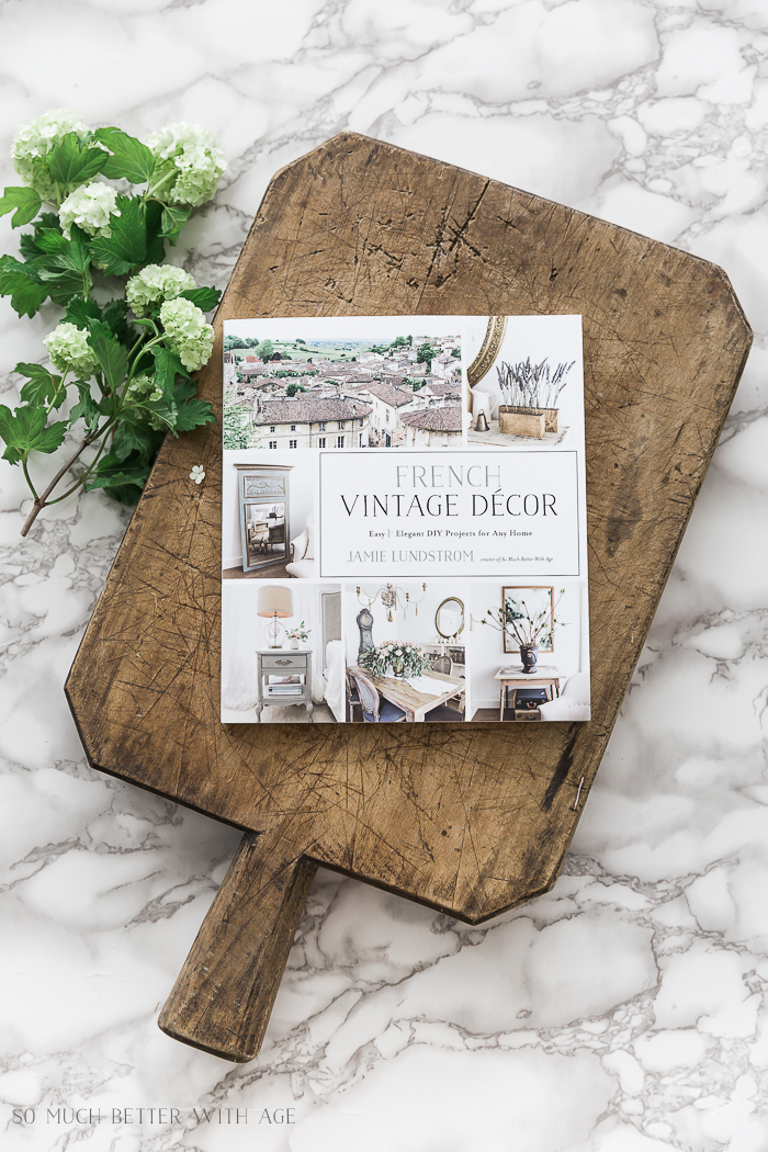 French Vintage Decor book by Jamie Lundstrom - So Much Better With Age
