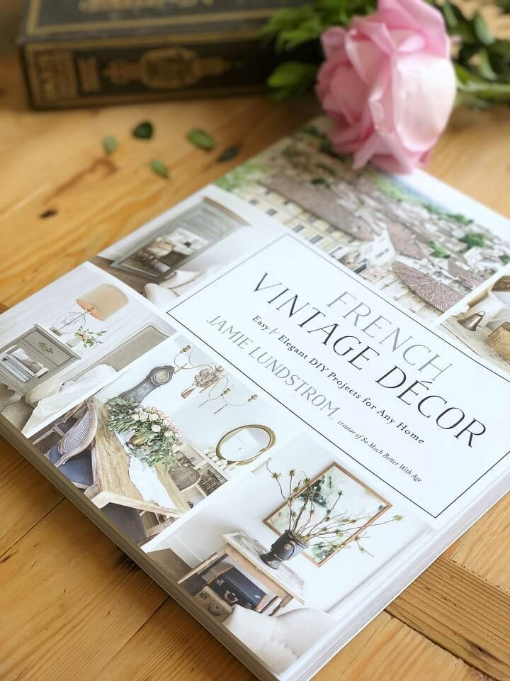 French Vintage Decor book- So Much Better With Age