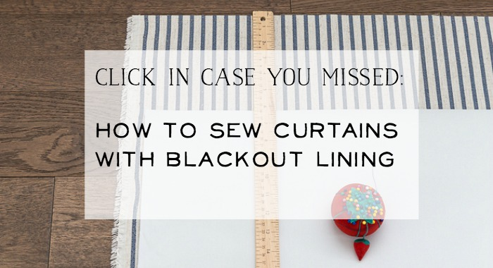 How to Sew Curtains with Blackout Lining - So Much Better With Age