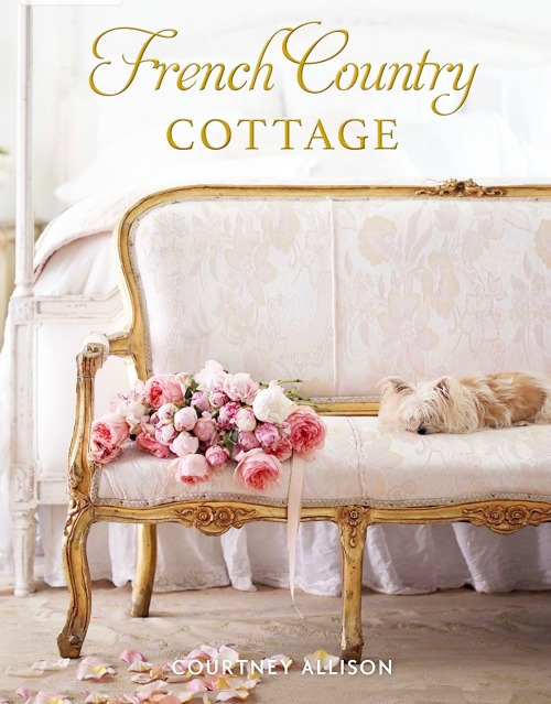 French Country Cottage Book by Courtney Allison