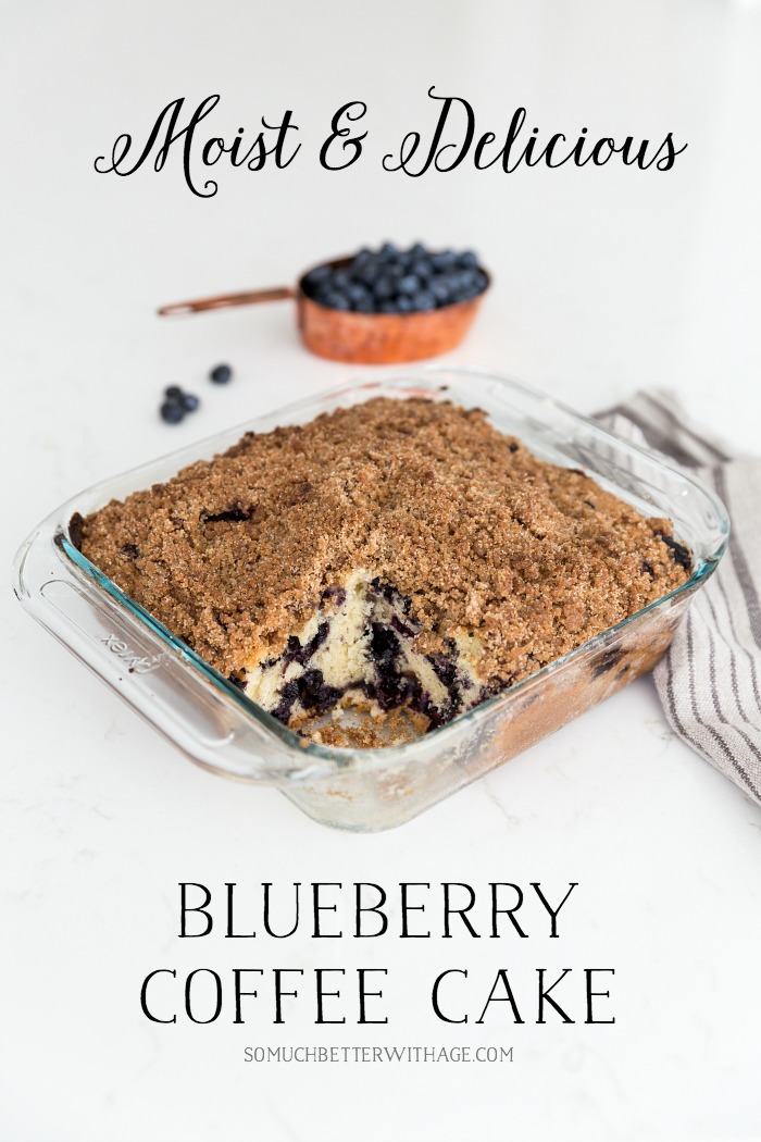 Moist and delicious blueberry coffee cake - So Much Better With Age