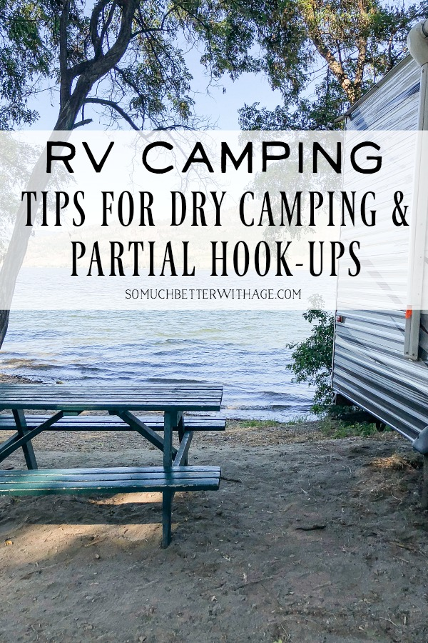 RV Camping - Tips for Dry Camping and Partial Hook-Ups - So Much Better With Age