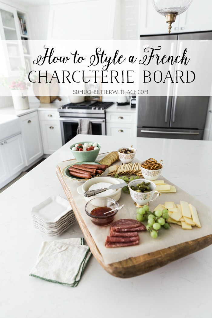 How to Style a French Charcuterie Board - So Much Better With Age