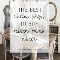 The Best Online Shops to Buy French Home Decor