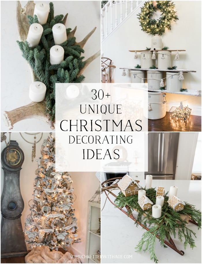 30+ Unique Christmas Decorating Ideas graphic - So Much Better With Age