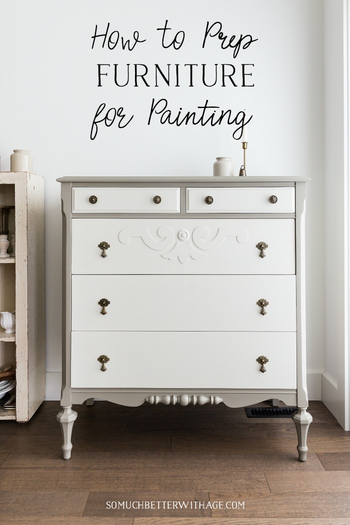 How to Prep Furniture for Painting graphic - So Much Better With Age
