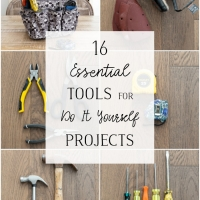 16 Essential Tools for Do It Yourself (DIY) Projects