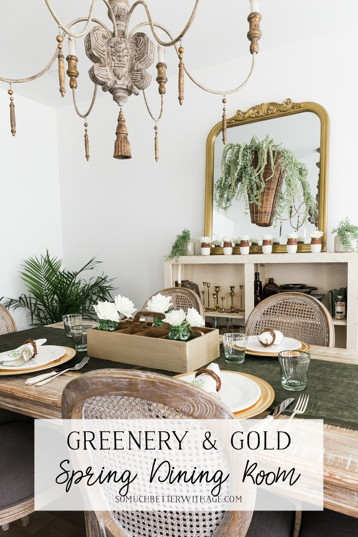 Greenery & Gold Spring Dining Room - So Much Better With Age