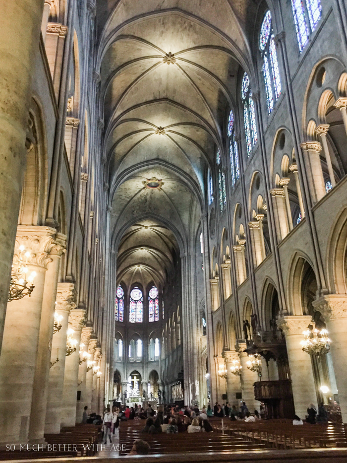 Top 10 Things to See & Do Your First Time in Paris/inside Notre Dame - So Much Better With Age