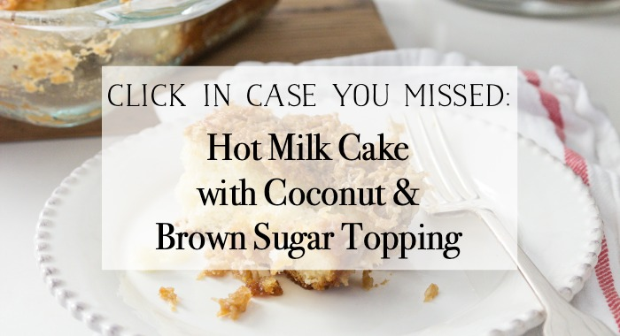 Hot Milk Cake With Coconut & Brown Sugar Topping graphic.