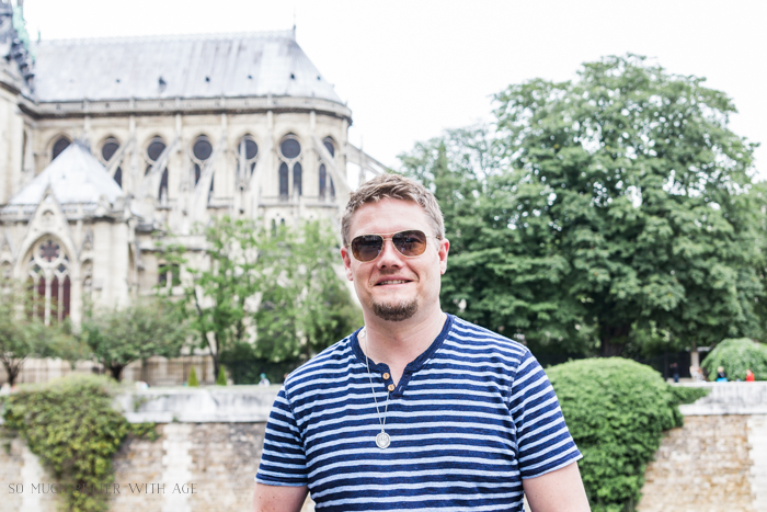 Paris Highlights Including Notre Dame/Aaron in front of Notre Dame - So Much Better With Age