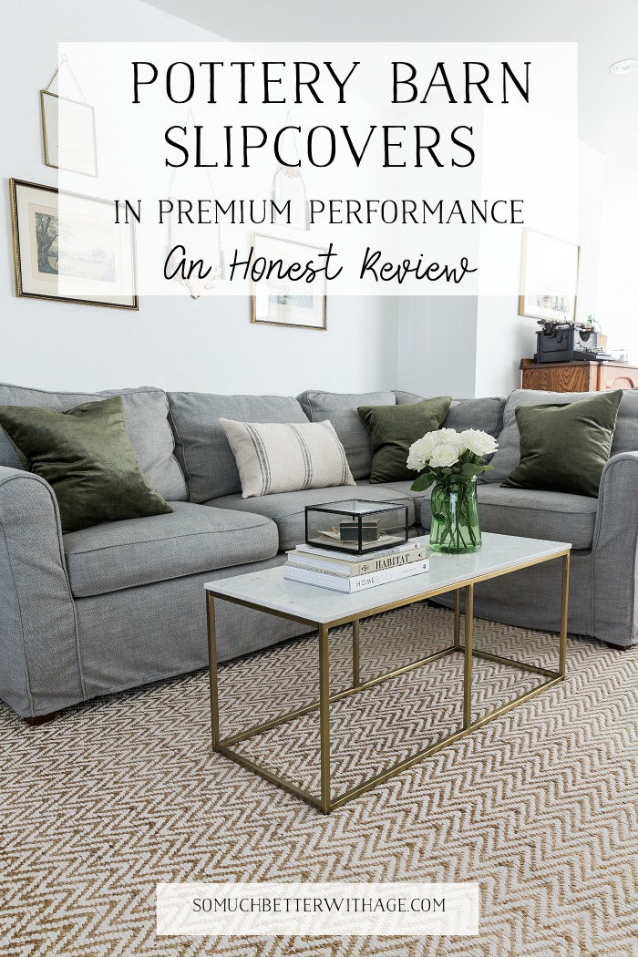 Pottery Barn Slipcovers in Premium Performance - An Honest Review - So Much Better With Age