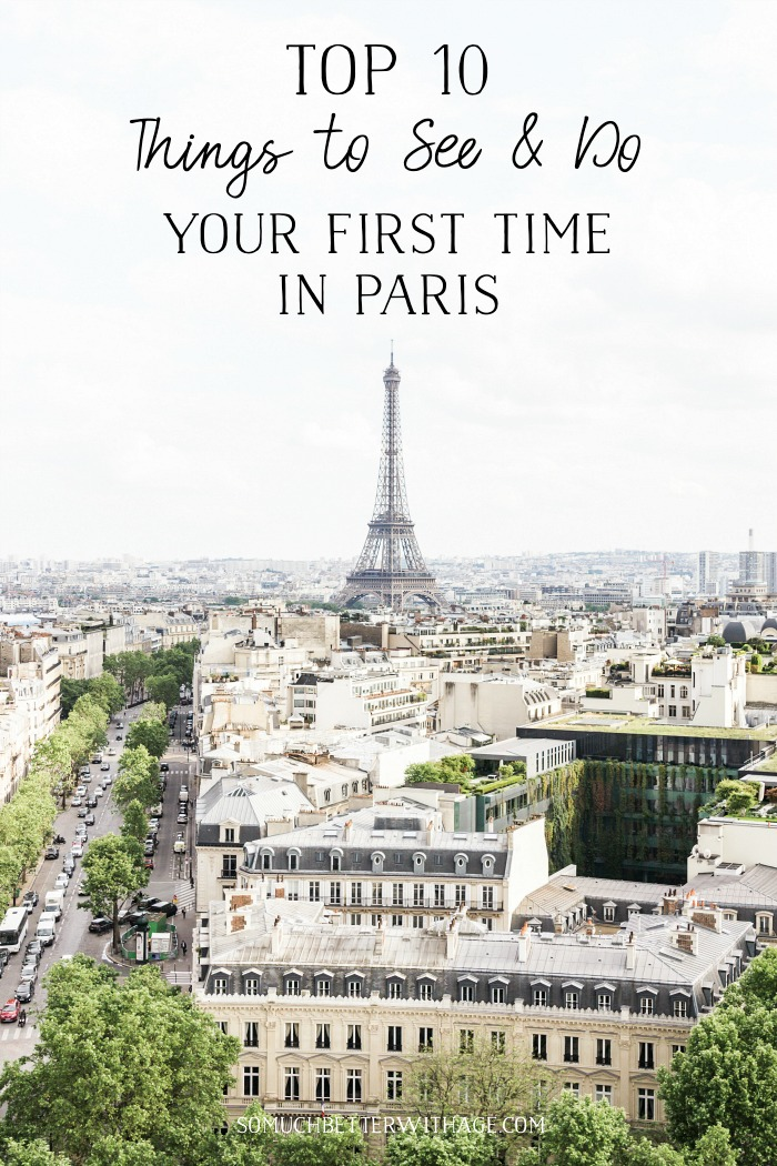 Top 10 Things to See & Do Your First Time in Paris graphic - So Much Better With Age