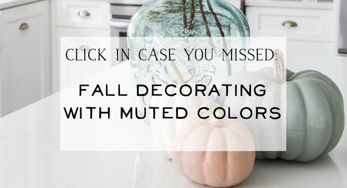 Fall Decorating With Muted Colors poster.