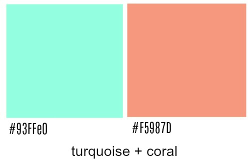 Turquoise and coral colors.
