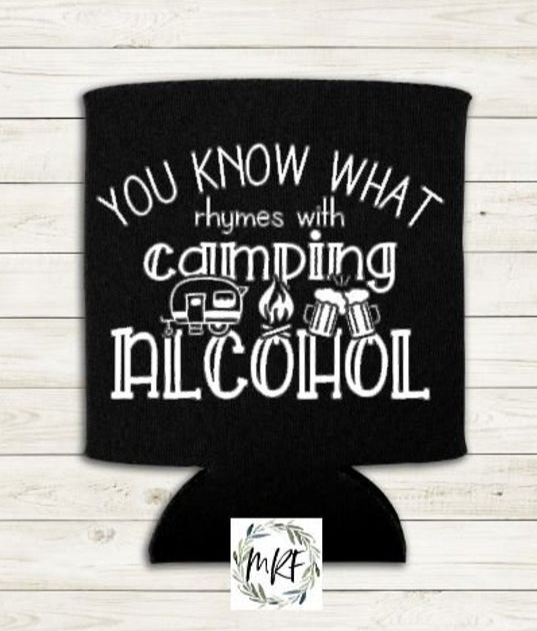 You know what rhymes with camping alcohol by Mnt Ridge Farm Designs.