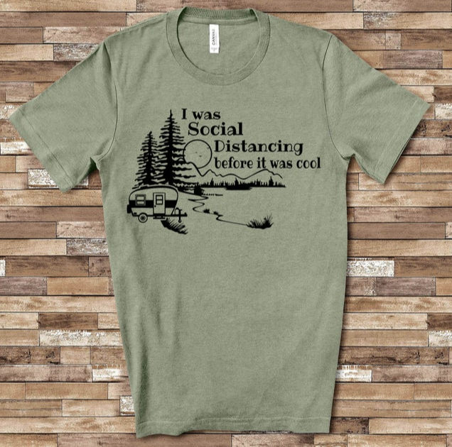 I was social distancing before it was cool t-shirt by The Sunday Daisy.