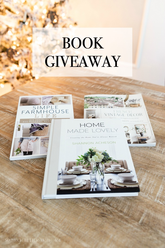Book giveaway, Home Made Lovely, Simple Farmhouse Life and French Vintage Decor